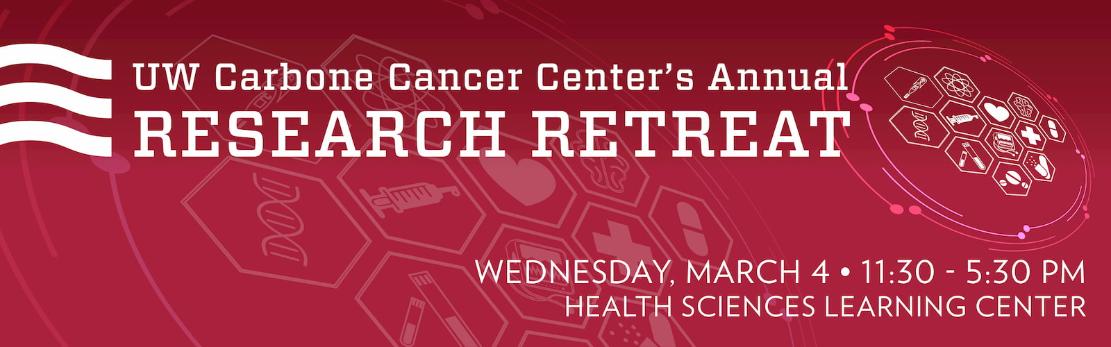 Banner for the UW Carbone Cancer Center's Annual retreat March 4th 11:30-5:30